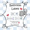 Bathroom Labels Cute: 8 pages