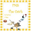 The Catch - FMS