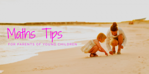 Maths Tips for Parents of Young Children